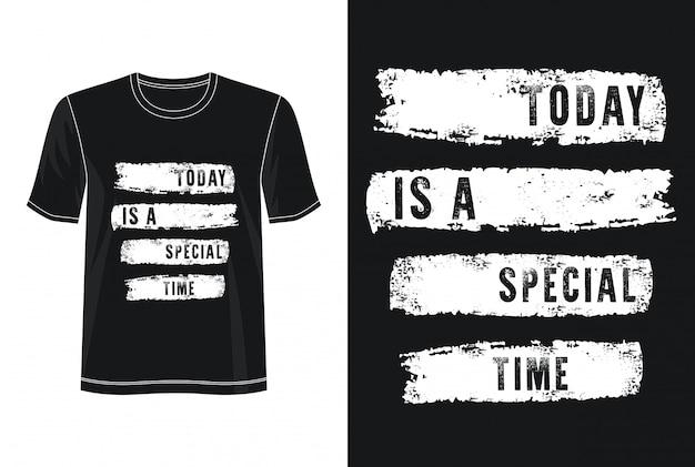 Vandaag is een speciale tijd typografie voor print t-shirt