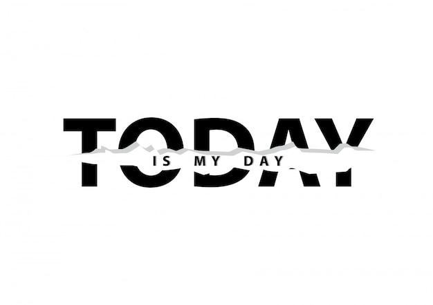 Vandaag is mijn dag typografie in college-stijl.