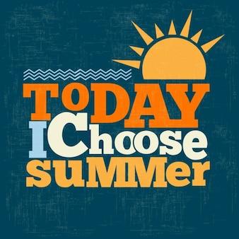 Vandaag kies ik de zomer quote typographical retro achtergrond