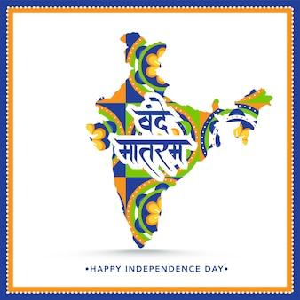 Vande mataram hindi tekst tegen kleurrijke bloemen india kaart voor happy independence day concept.