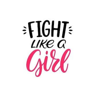 Vecht als een meid. hand belettering feministische slogan