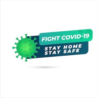 Vecht covid-19, blijf thuis, blijf veilig