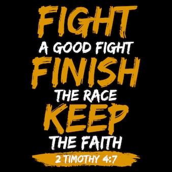 Vecht een goed gevecht maak de race af houd het geloof