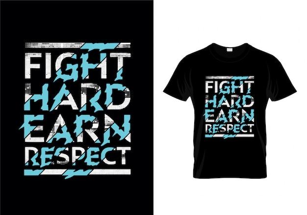 Vecht moeilijk verdien respect typografie t-shirt design