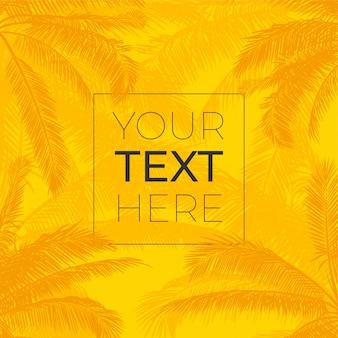 Vector frame met realistische palmbladeren. silhouetpalmen met plaats voor uw tekst op heldere gele achtergrond