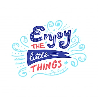 Vector hand getrokken doodle citaat geniet van de kleine dingen