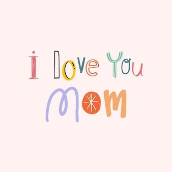 Vector ik hou van je moeder woord typografie