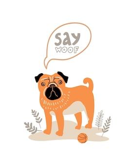Vector portret van pug cartoon afbeelding met hond en citaat say woof