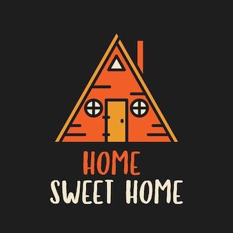 Vector t-shirtontwerp met gezellig driehoekig huisje en home sweet home-inscriptie op zwarte achtergrond