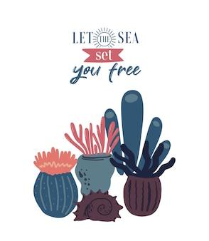 Vector zeeleven poster met belettering laat de zee je bevrijden en koralen anemonen shell
