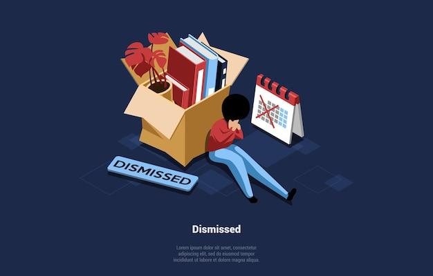 Vectorillustratie van ontslagen persoon zit in de buurt van kartonnen doos met kantoorartikelen, agenda en plaat met schrijven. mannelijk karakter omringd met objecten. ontslag concept. 3d cartoon isometrisch.