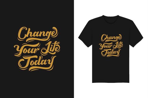 Verander je leven belettering typografie t-shirt en kleding ontwerp vectorillustratie