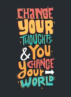 Verander uw gedachte en u verandert uw wereld