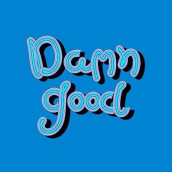 Verdomd goede funky typografie Gratis Vector