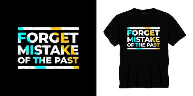 Vergeet fout van het verleden ontwerp van de typografiet-shirt