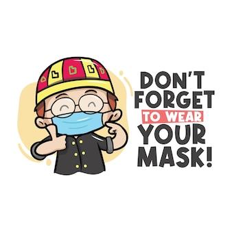 Vergeet niet uw maskerillustratie te dragen