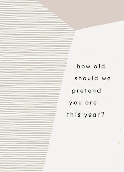 Verjaardag wenskaartsjabloon met hoe oud moeten we doen alsof je dit jaar bent? bericht