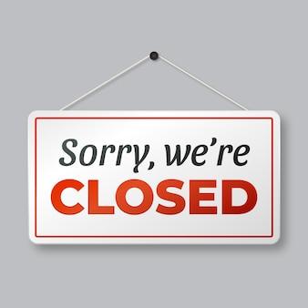 Verloop sorry, we zijn gesloten uithangbord