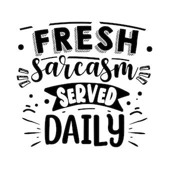 Vers sarcasme geserveerd dagelijks typografie premium vector design offertesjabloon