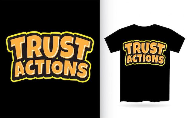 Vertrouw acties belettering van ontwerp voor t-shirt