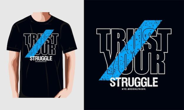 Vertrouw je struggle t-shirtontwerp