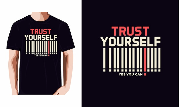 Vertrouw jezelf typografie tshirt ontwerp premium vector