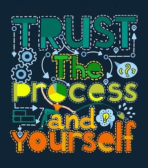 Vertrouw op het proces en jezelf motiverende illustratie.