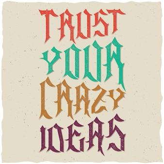 Vertrouw op je gekke ideeën citaat typografisch
