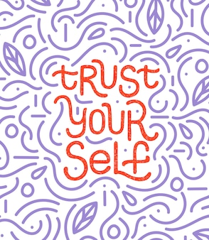 Vertrouw op jezelf inspirerende hand getrokken belettering citaat.
