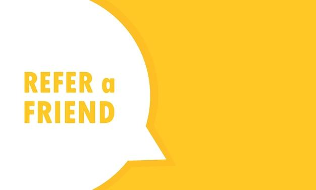 Verwijs de tekstballonbanner van een vriend. kan worden gebruikt voor zaken, marketing en reclame. vectoreps 10. geïsoleerd op witte achtergrond.