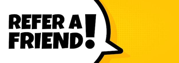 Verwijs een vriend door. tekstballon banner met verwijs een vriend tekst. luidspreker. voor zaken, marketing en reclame. vector op geïsoleerde achtergrond. eps-10.