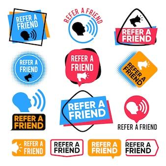 Verwijs een vriend. verwijzing, vrienden winkelen marketing aandacht vector badges met megafoon