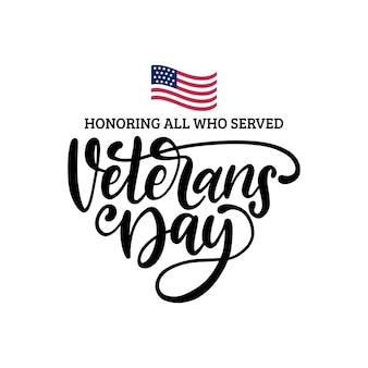 Veterans day, hand belettering met usa vlag illustratie. 11 november vakantie achtergrond. poster, wenskaart met zin ter ere van iedereen die in vector diende.