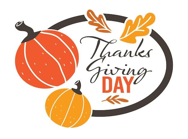 Vieringsbanner voor thanksgiving, geïsoleerd rond bord met kalligrafietekst, herfstbladeren en pompoenen. traditionele vakantie in de verenigde staten van amerika, ansichtkaart of logo vector in vlakke stijl
