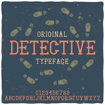 Vintage alfabet lettertype genaamd detective.