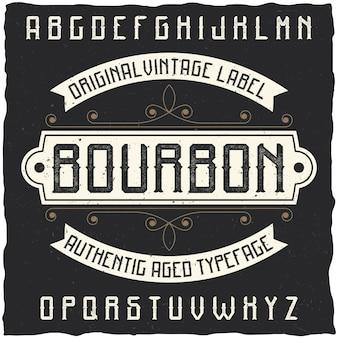 Vintage label lettertype genaamd bourbon. goed lettertype om te gebruiken in vintage labels of logo.