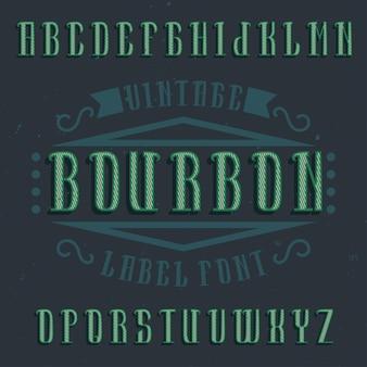 Vintage label lettertype genaamd bourbon.