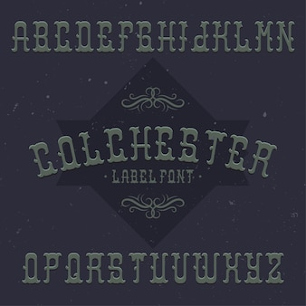 Vintage label lettertype genaamd colchester. goed lettertype om te gebruiken in vintage labels of logo.