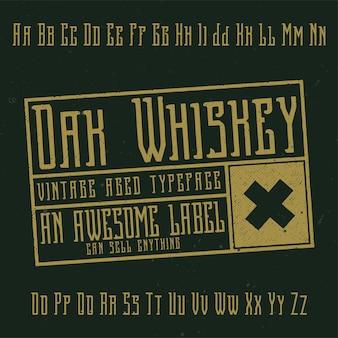 Vintage label lettertype genaamd oak whiskey