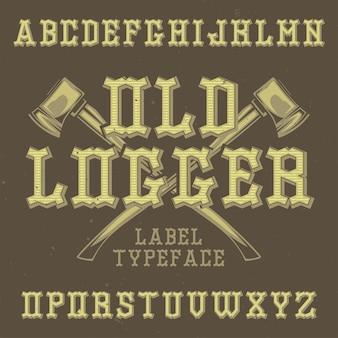 Vintage label lettertype genaamd old logger.