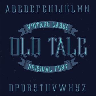 Vintage label lettertype genaamd old tale.