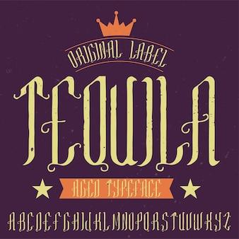 Vintage label lettertype genaamd tequila. goed te gebruiken in retro-designetiketten van alcoholdranken.