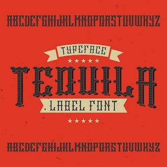 Vintage label lettertype genaamd tequila