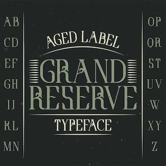 Vintage labeltype met de naam grand reserve.