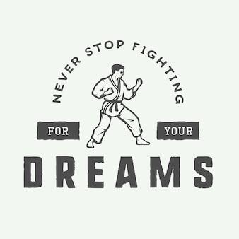 Vintage motivatie embleem. stop nooit met vechten voor je dromen