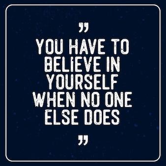 Vintage motivatiecitaten belettering - je moet in jezelf geloven als niemand anders dat doet