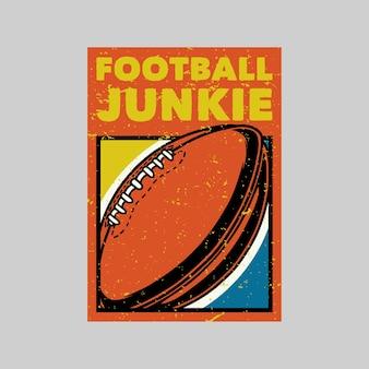 Vintage posterontwerp voetbal junkie retro illustratie