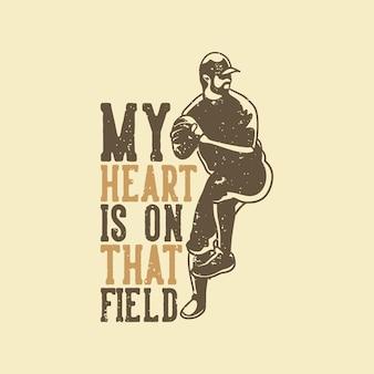 Vintage slogan mijn hart is op dat veld