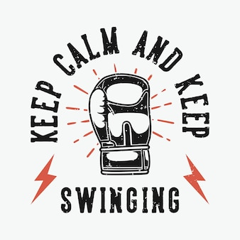 Vintage slogan typografie blijf kalm en blijf slingeren voor een t-shirt