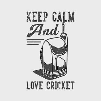 Vintage slogan typografie blijf kalm en hou van cricket voor t-shirtontwerp